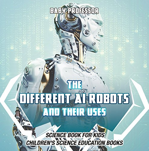 The Different AI Robots and Their Uses - Science Book for Kids | Children