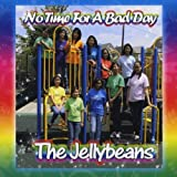 No Time For A Bad Day by The Jellybeans (2011-09-13)