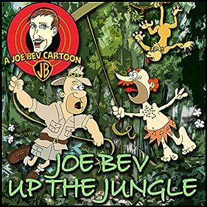 Joe Bev Up the Jungle Radio/TV Program