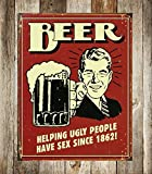 UNiQ Designs BEER. HELPING UGLY PEOPLE HAVE SEX SINCE 1862! 8 x 12 inch retro vintage wall décor tin sign.