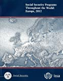 Social Security Programs Throughout the World: Europe 2012, , 0160913837