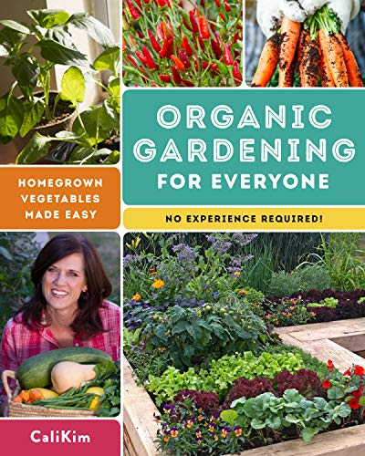 (Organic Gardening for Everyone: Homegrown Vegetables Made Easy (No Experience Required))