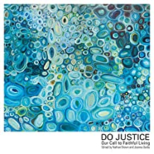 Do Justice: Our Call to Faithful Living