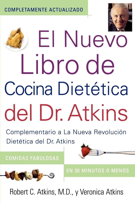El Nuevo Libro de Cocina Dietetica del Dr. Atkins Dr. Atkins ...