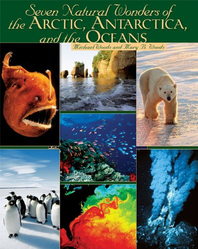 Read Online Seven Natural Wonders of the Arctic, Antarctica, and the Oceans (Seven Wonders) PDF