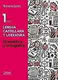 Esenciales Oxford. Lengua Castellana Y Literatura. Gramática Y Ortografía. 1º ESO - 9788467376579