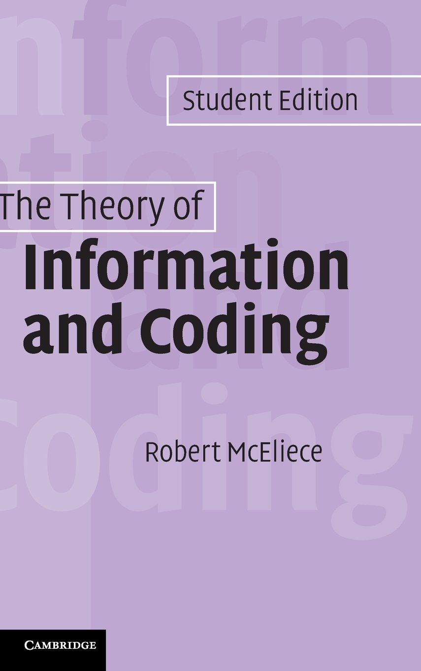 The Theory of Information and Coding: Student Edition (Encyclopedia of Mathematics and its Applications) by Cambridge University Press