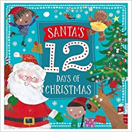 Twelve Days Of Christmas Book.Santa S Twelve Days Of Christmas Story Book Amazon Co Uk