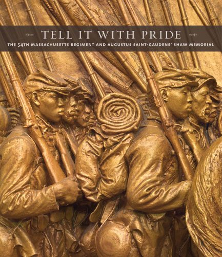 Tell It With Pride: The 54th Massachusetts Regiment and Augustus Saint-Gaudens' Shaw Memorial