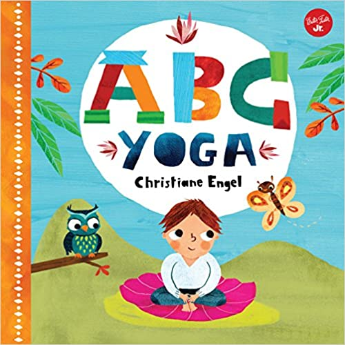 ABC for Me Join us and the animals out in nature and learn some yoga! ABC Yoga