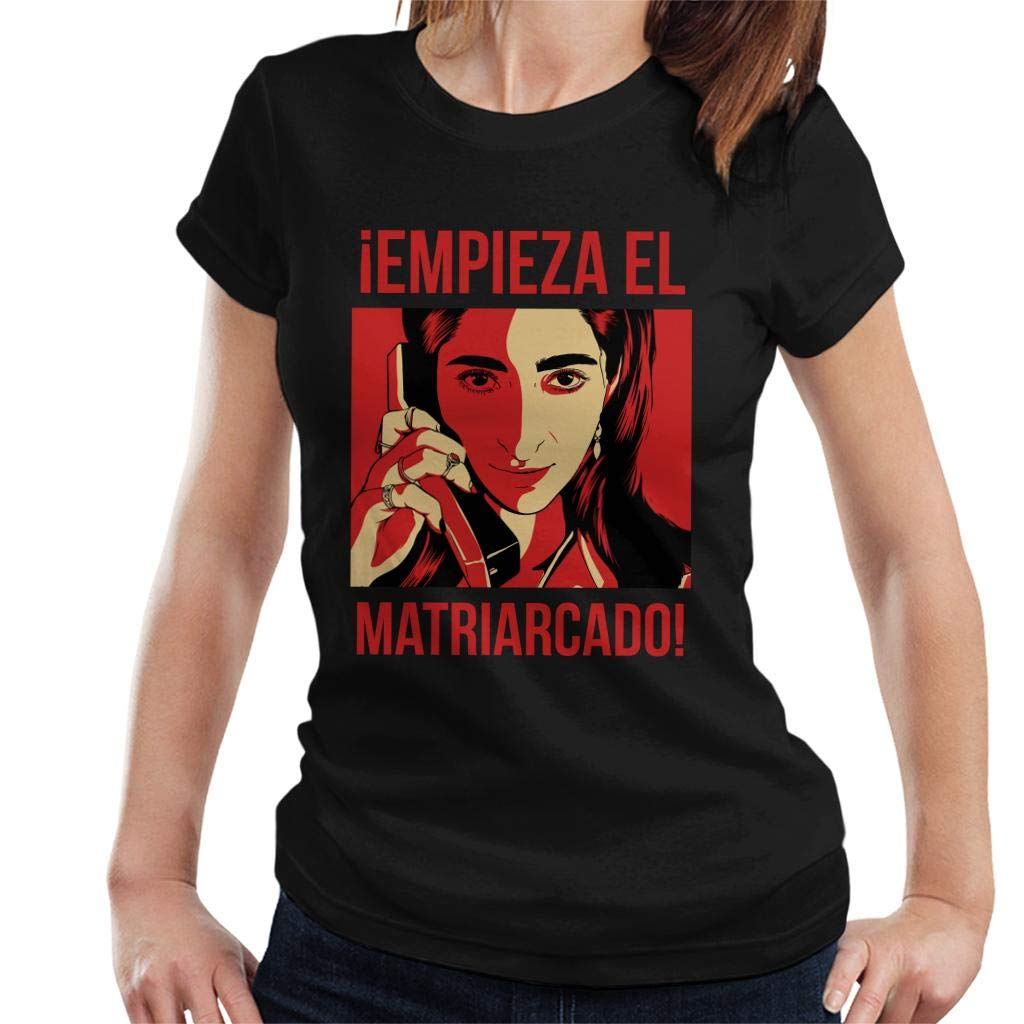 Empieza El Matriarcado Money Heist Womens T-Shirt