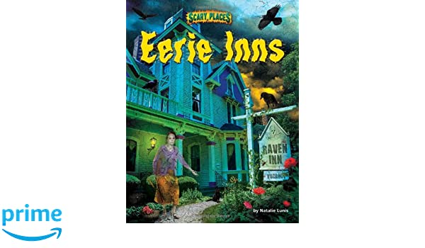 Eerie Inns Scary Places Natalie Lunis Troy Taylor 9781627240901