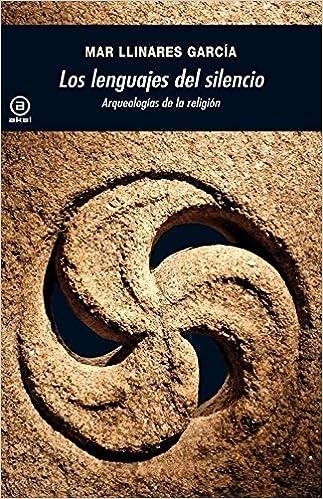 Los lenguajes del silencio: Arqueologías de la religión