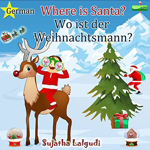 Children's German books: Where is Santa. Wo ist der Weihnachtsmann: Children's English-German Picture book (Bilingual Edition) (German Edition),German ... for children: Easter, Christmas etc. 1)