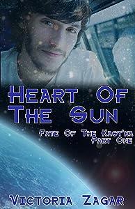Heart Of The Sun (Fate Of The Kast'ka Book 1)