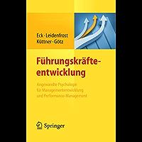 Führungskräfteentwicklung: Angewandte Psychologie für Managemententwicklung und Performance-Management