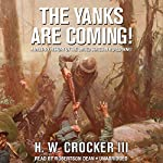 The Yanks Are Coming!: A Military History of the United States in World War I | H. W. Crocker