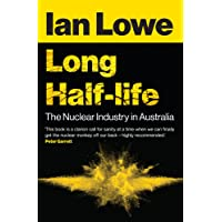 Long Half-Life: The Nuclear Industry in Australia