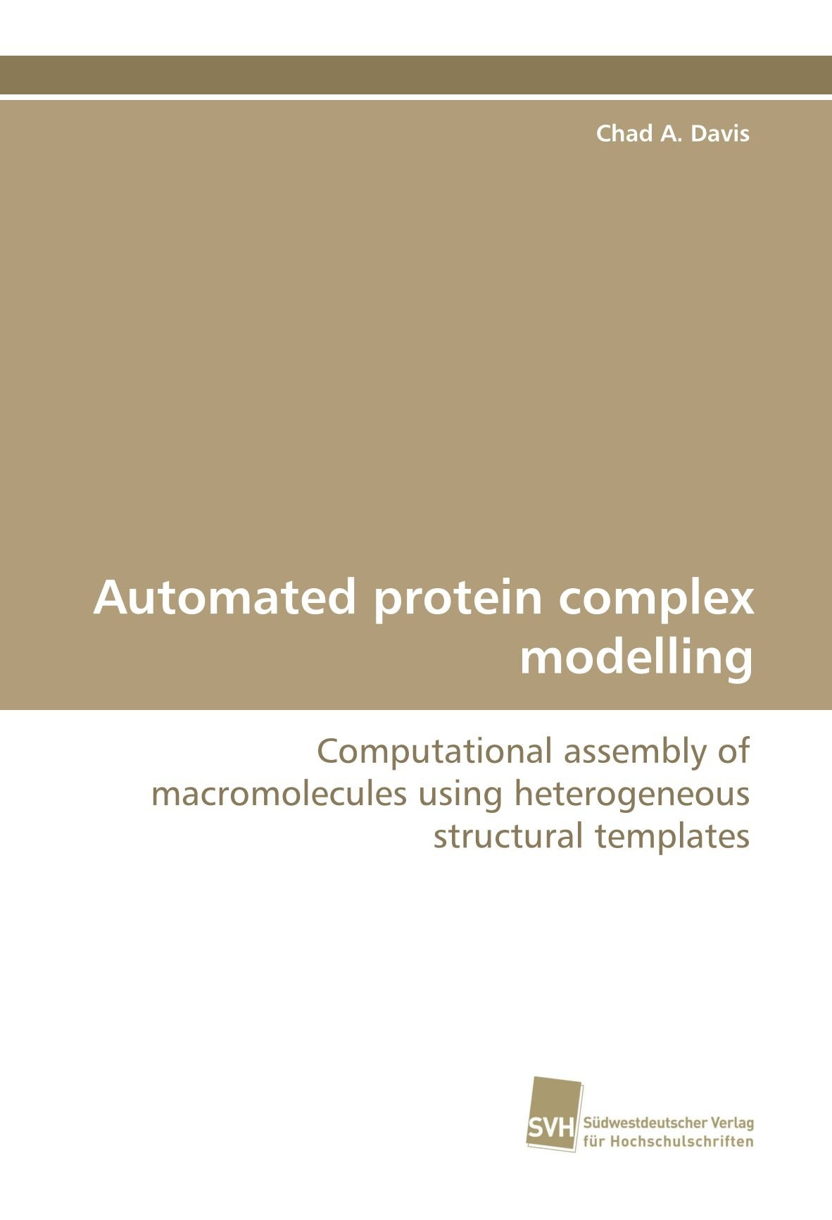 Automated protein complex modelling: Computational assembly of macromolecules using heterogeneous structural templates pdf epub