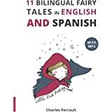 11 Bilingual Fairy Tales in Spanish and English: Improve your Spanish or English reading and listening comprehension skills (