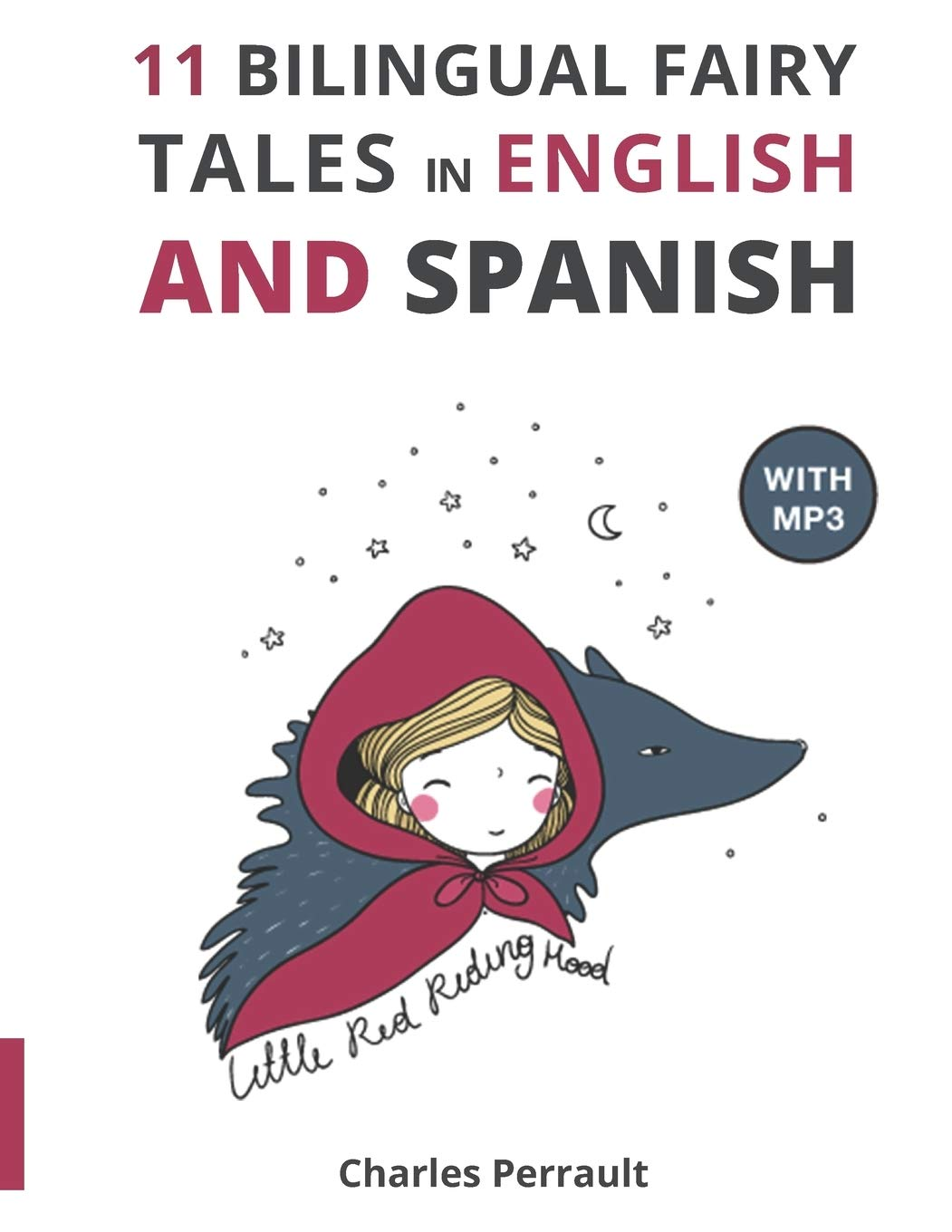 11 Bilingual Fairy Tales in Spanish and English: Improve your Spanish or English reading and listening comprehension skills (Spanish – English for Kids)