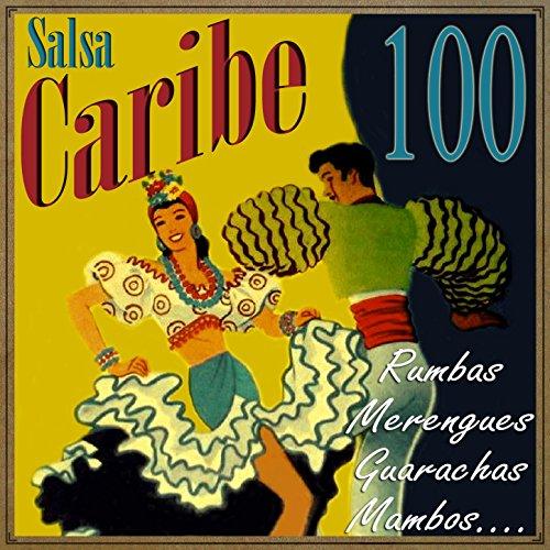 ... Salsa Caribe 100 Rumbas, Meren.