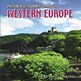 Motorcycle Journeys Through Western Europe, Toby Ballentine, 1884313825