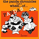 The Panda Chronicles Book 2: Wheel...of...Pandas (Volume 2) by Anne Belov (2013-03-25)