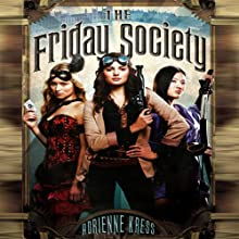 The Friday Society Audiobook by Adrienne Kress Narrated by Adrienne Kress