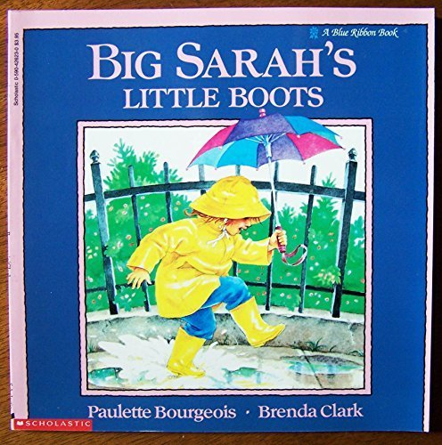 Big Sarah's Little Boots (A Blue Ribbon Book) by Paulette Bourgeois (1992-03-03)