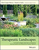 img - for Therapeutic Landscapes: An Evidence-Based Approach to Designing Healing Gardens and Restorative Outdoor Spaces book / textbook / text book