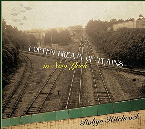 Robyn Hitchcock - I Often Dream Of Trains In New York [Digipak] [With DVD] (With DVD, Digipack Packaging, 2PC)