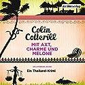 Mit Axt, Charme und Melone: Ein Thailand-Krimi Audiobook by Colin Cotterill Narrated by Vera Teltz