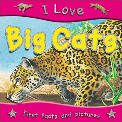 Book Big Cats (I Love) by Steve Parker (2011-01-01)