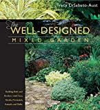 img - for The Well-Designed Mixed Garden: Building Beds and Borders with Trees, Shrubs, Perennials, Annuals, and Bulbs book / textbook / text book