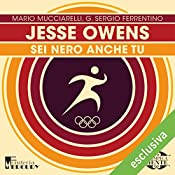 Jesse Owens: Sei nero anche tu (Olimpicamente) | Mario Mucciarelli, G. Sergio Ferrentino