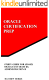 Study Guide for 1Z0-053: Oracle Database 11g: Administration II (Oracle Certification Prep)