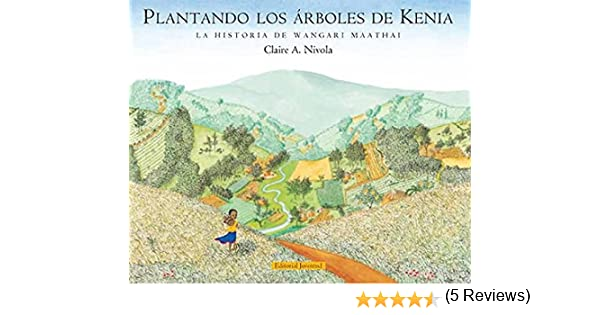 Plantando los arboles de Kenia (ALBUMES ILUSTRADOS): Amazon.es: Nivola, Claire A., FARRAN, TERESA: Libros
