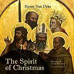 The Spirit of Christmas: Premium Edition | Henry Van Dyke