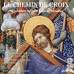 Le Chemin de Croix en la Cathédrale Saint-Louis de Versailles   Jean-Charles Thomas