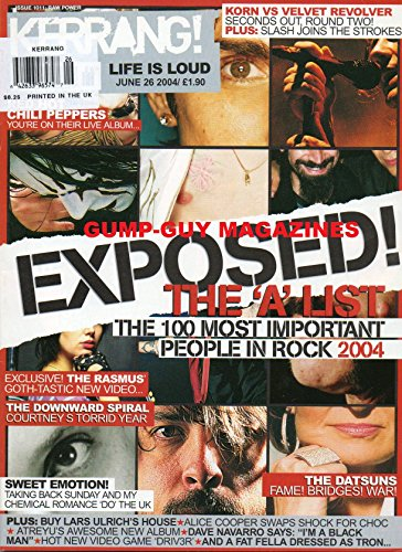 Kerrang LIFE IS LOUD June 26 2004 Issue 1011 EXPOSED! THE A LIST THE 100 MOST IMPORTANT PEOPLE IN ROCK