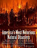 img - for America s Most Notorious Natural Disasters: The Great Chicago Fire, the Johnstown Flood, the Galveston Hurricane, the San Francisco Earthquake of 1906, the Okeechobee Hurricane, and Hurricane Katrina book / textbook / text book
