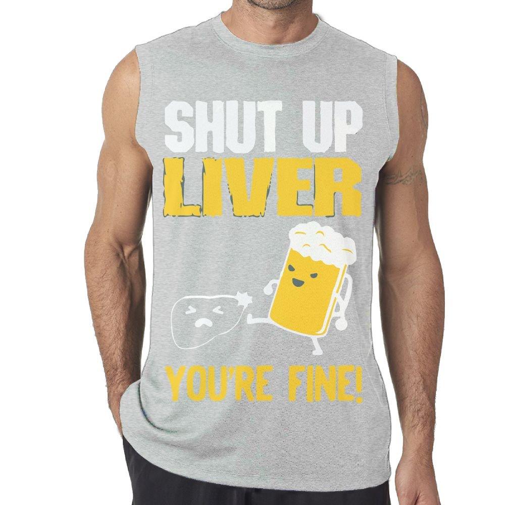 Shut Up Liver You're Fine Men Sleeveless T-Shirts Tank Top Cotton Sleeveless O Neck T-Shirt