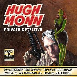 Hugh Monn : Private Detective Audiobook