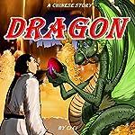 Dragon: A Chinese Story | Ci Ci
