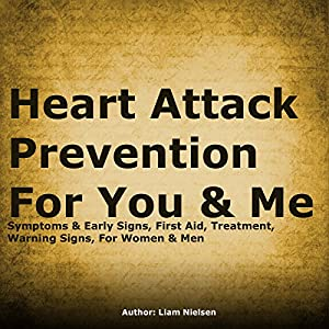 Heart Attack Prevention for You & Me Audiobook