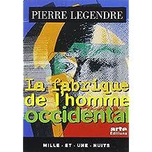 FABRIQUE DE L'HOMME OCCIDENTAL (LA)