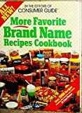More Favorite Brand Name Recipes, Consumer Guide Editors, 0517633620