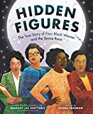 img - for Hidden Figures: The True Story of Four Black Women and the Space Race book / textbook / text book