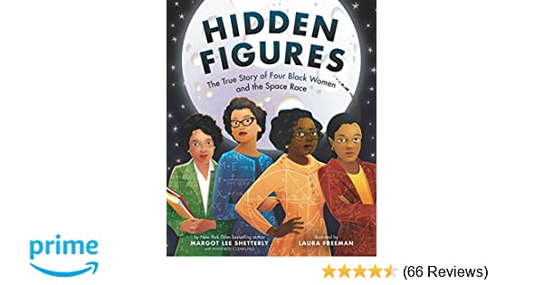 Hidden Figures The True Story Of Four Black Women And The Space